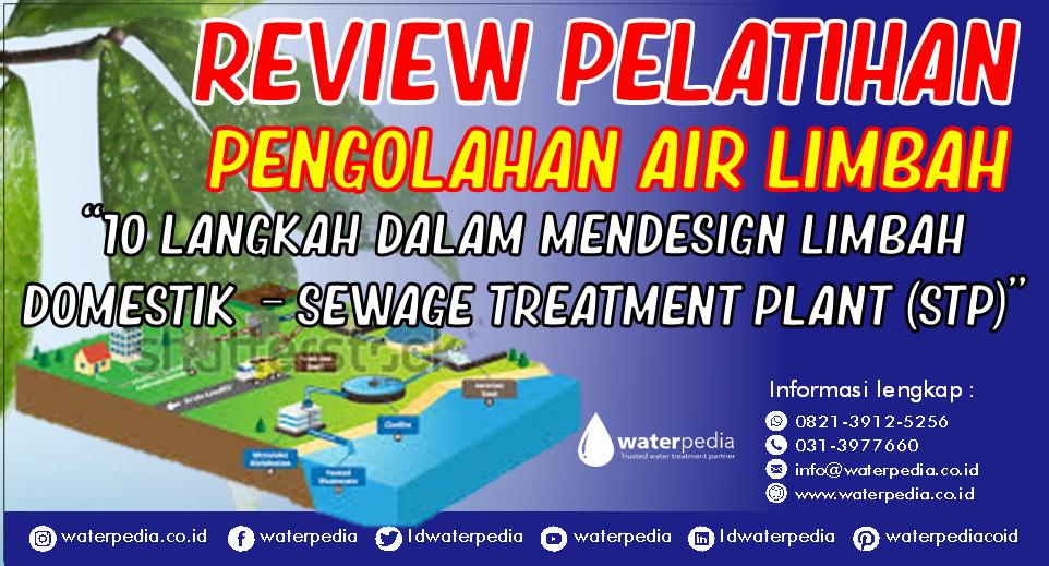 Pelatihan Pengolahan air limbah (IPAL), Limbah Domestik, Sewage Treatment Plant (STP) yang di adakan oleh Waterpedia yang Perusahaan Training,Consulting EXpert di bidang , sistem pengolahan air Limbah.
