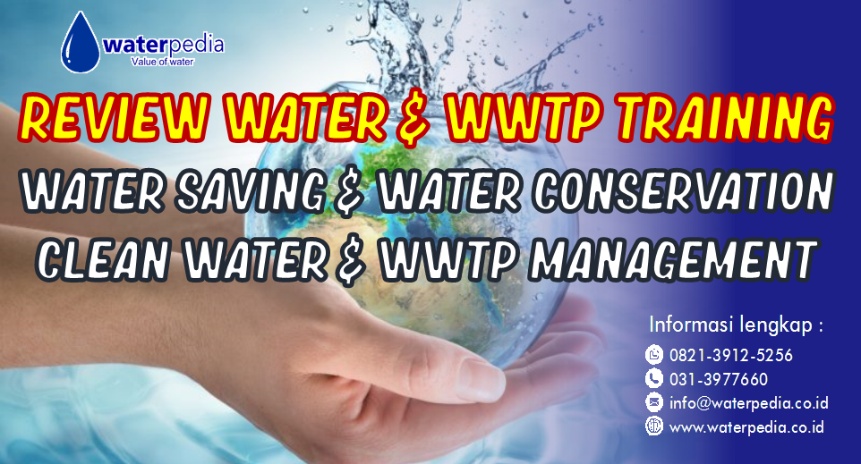 Review Water Saving & Water Conservation Clean water & WWTP Management Waterpedia Online Training,Training IPAL,Training WWT